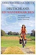 Deutschland. Ein Wandermärchen: Unterwegs mit ...