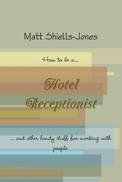 How To Be A Hotel Receptionist