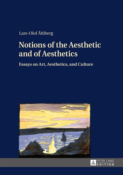 Notions of the Aesthetic and of Aesthetics