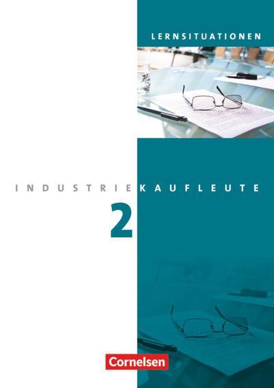 Industriekaufleute 2. Ausbildungsjahr: Lernfelder 6-9. Arbeitsbuch mit Lernsituationen