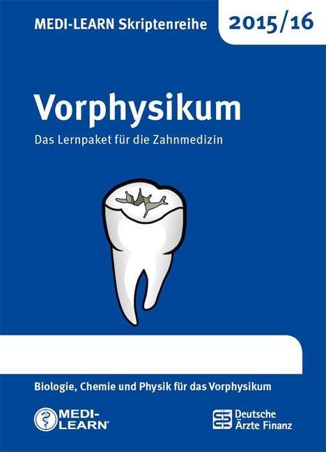 MEDI-LEARN Skriptenreihe 2015/16: Vorphysikum Ilka Schmitt
