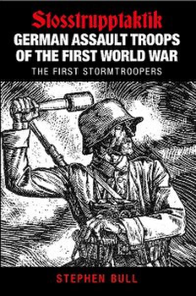 German Assault Troops of the First World War