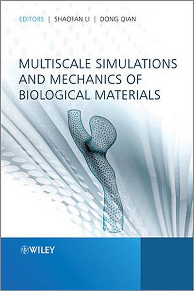 Multiscale Simulations and Mechanics of Biological Materials