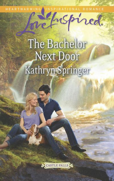 The Bachelor Next Door (Mills & Boon Love Inspired) (Castle Falls, Book 1)