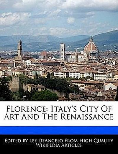 Florence: Italy's City of Art and the Renaissance