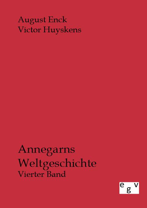 Annegarns Weltgeschichte August Enck