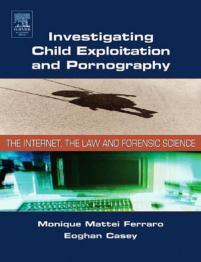 Investigating Child Exploitation and Pornography