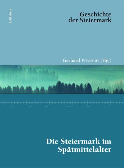 Die Steiermark im Spätmittelalter