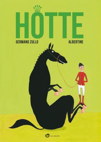 HOTTE; Ill. v. Albertine; Übers. v. Kersten, Jacqueline; Deutsch