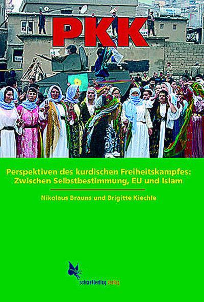 PKK. Perspektiven des kurdischen Freiheitskampfes