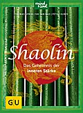 Shaolin - Das Geheimnis der inneren Stärke (G ...