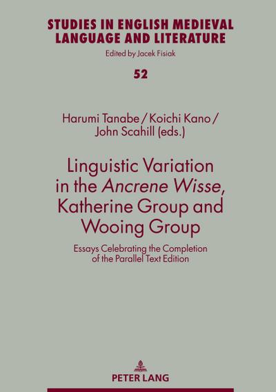 Linguistic Variation in the Ancrene Wisse, Katherine Group and Wooing Group