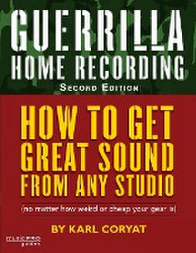 Guerrilla Home Recording (2nd Edition)