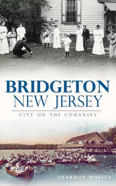 Bridgeton, New Jersey: City on the Cohansey
