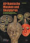 Afrikanische Masken und Skulpturen der Sammlung Karl-Josef Scheideler des Lippischen Landesmuseums Detmold
