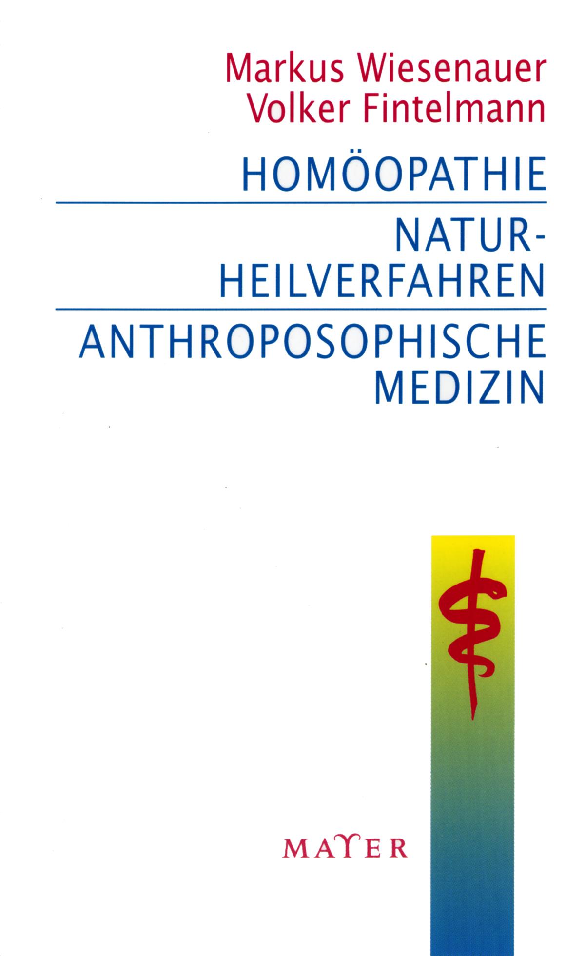Homöopathie - Naturheilverfahren - Anthroposophische Medizin Markus Wiesena ...