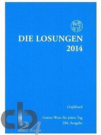 Die Losungen 2014. Deutschland / Die Losungen 2014: Grossdruckausgabe. Kartoniert.