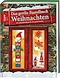 Das große Bastelbuch Weihnachten: Die schönst ...