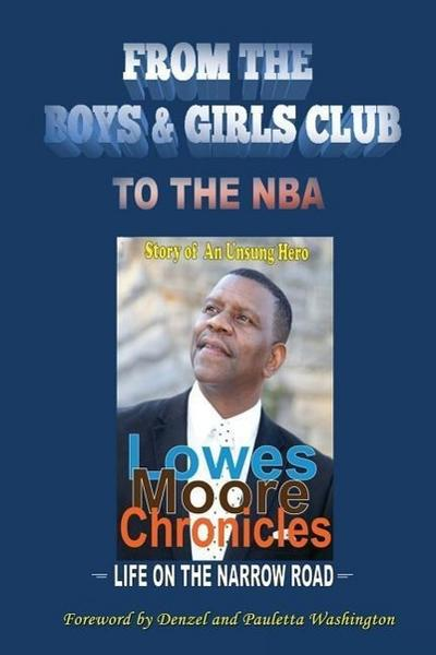 Lowes Moore Chronicles: From the Boys & Girls Club to the NBA