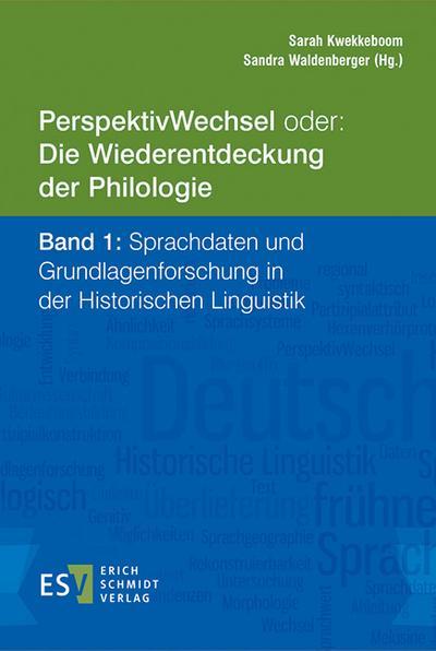 PerspektivWechsel oder: Die Wiederentdeckung der Philologie.. Bd.1