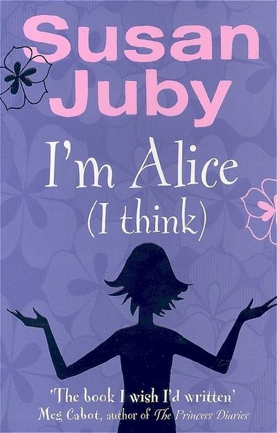 I'm Alice (I Think). Susan Juby