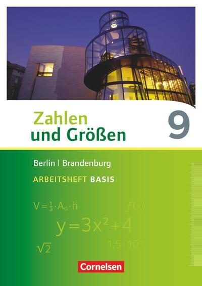 Zahlen und Größen 9. Schuljahr - Berlin und Brandenburg - Arbeitsheft Basis mit Online-Lösungen