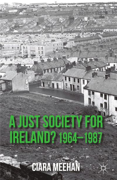 A Just Society for Ireland? 1964-1987