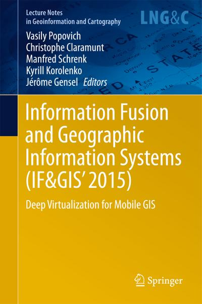 Information Fusion and Geographic Information Systems (IF&GIS' 2015)