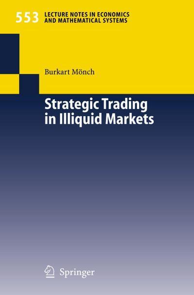 Strategic Trading in Illiquid Markets