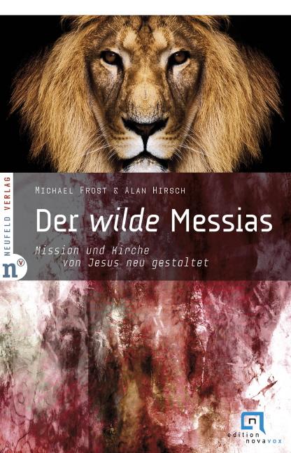 Der wilde Messias Michael Frost
