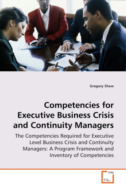 Competencies for Executive Business Crisis and Continuity Ma ... 9783639077476