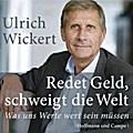 Redet Geld, schweigt die Welt - Ulrich Wickert