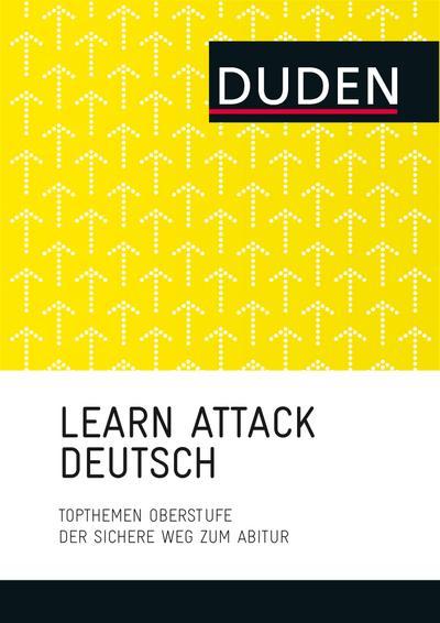 LEARN ATTACK Deutsch - Topthemen Oberstufe; Der sichere Weg zum Abitur; LearnAttack; Deutsch