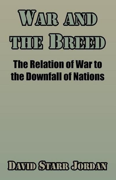 War and the Breed: The Relation of War to the Downfall of Nations