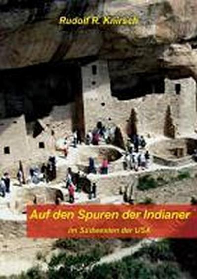 Auf den Spuren der Indianer im Südwesten der USA: Felsbilder und prähistorische Ruinen