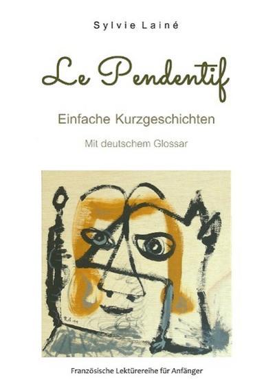 Le pendentif, Einfache Kurzgeschichten auf Französisch für Anfänger