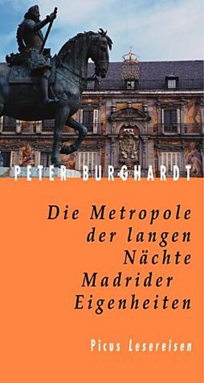 Die Metropole der langen Nächte. Madrider Eigenheiten (Picus Lesereisen)