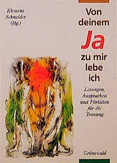 Von deinem Ja zu mir lebe ich - Matthias-Grünewald-Verlag - Taschenbuch, Deutsch, Klemens Schneider, Lesungen, Ansprachen und Fürbitten für die Trauung, Lesungen, Ansprachen und Fürbitten für die Trauung