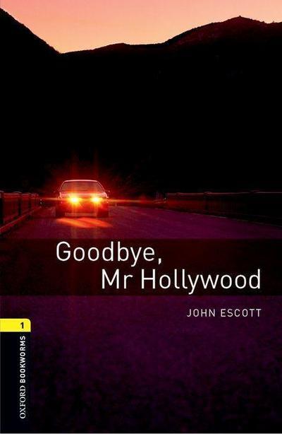 Goodbye Mr. Hollywood - John Escott