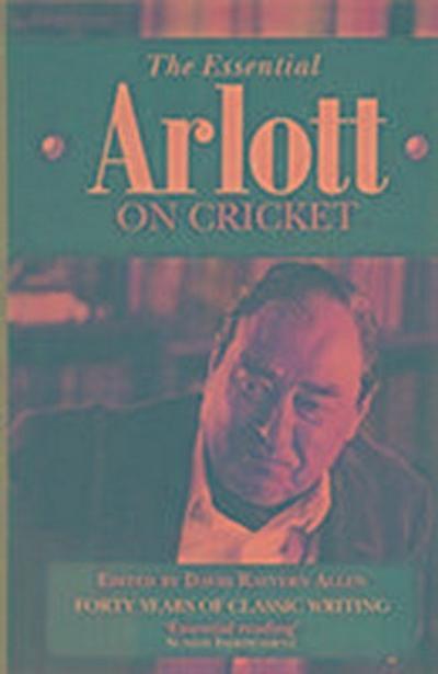 The Essential Arlott on Cricket