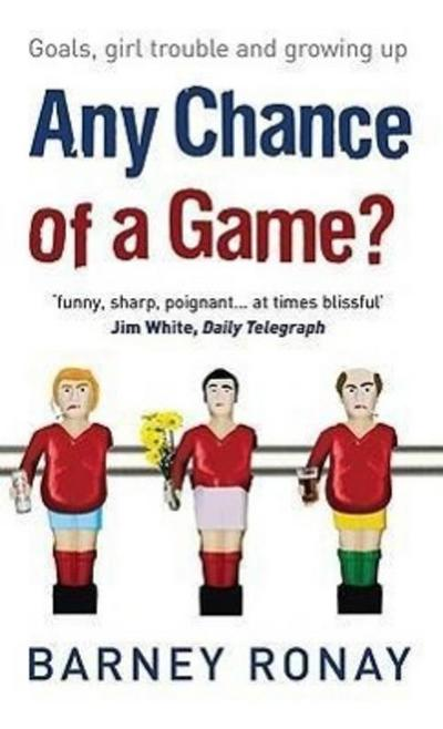 Any Chance of a Game?: Goals, Girl Trouble, and Growing Up