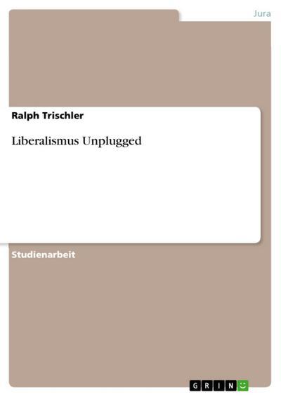 Liberalismus Unplugged