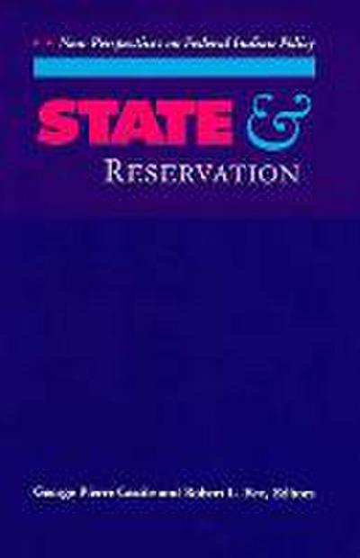 State and Reservation: New Perspectives on Federal Indian Policy