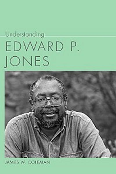 Understanding Edward P. Jones