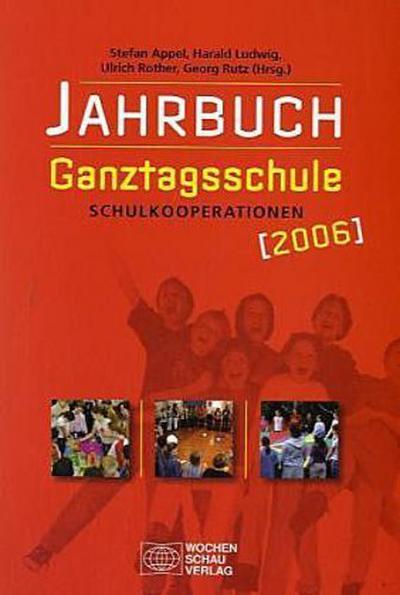 Jahrbuch Ganztagsschule 2006. Schulkooperationen