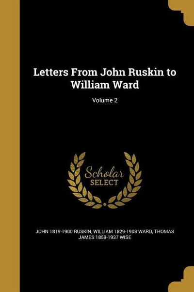 Letters from John Ruskin to William Ward; Volume 2