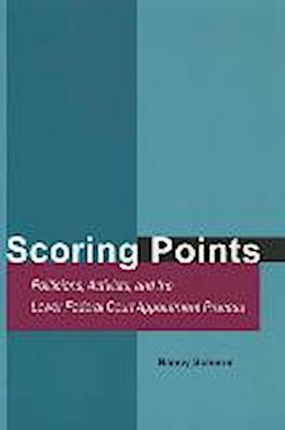 Scoring Points: Politicians, Activists, and the Lower Federal Court Appointment Process