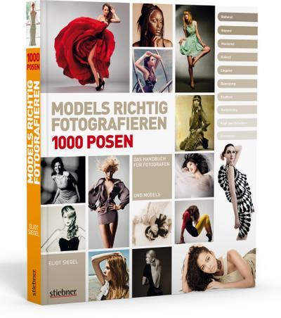 Models richtig fotografieren - 1000 Posen -  Das Handbuch für Fotografen und Models