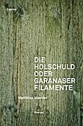 Die Holschuld; oder Garanaser Filamente; Deut ...