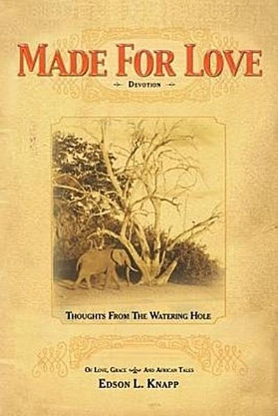 Made for Love: Thoughts from the Watering Hole of Love, Grace, and African Tales
